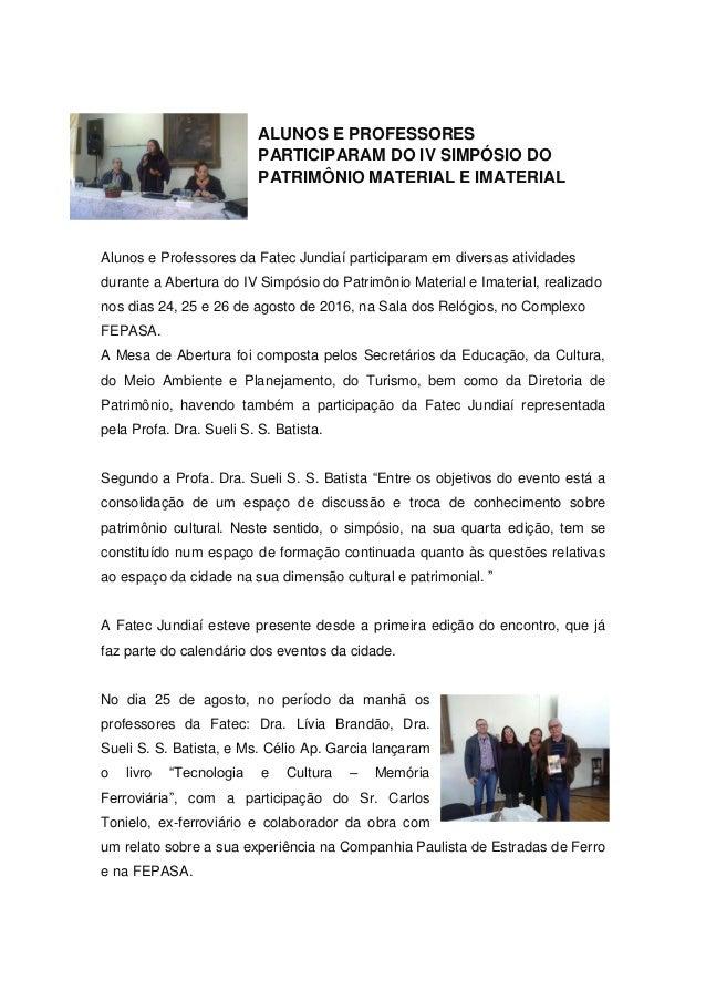 ALUNOS E PROFESSORES PARTICIPARAM DO IV SIMPÓSIO DO PATRIMÔNIO MATERIAL E IMATERIAL Alunos e Professores da Fatec Jundiaí ...