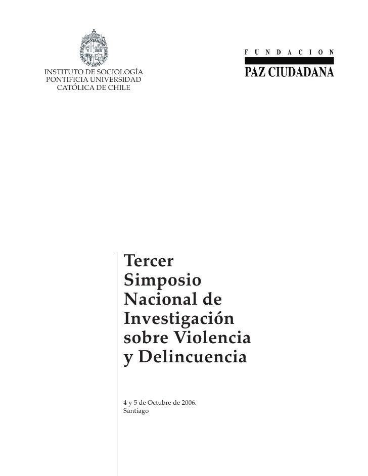 TERCER SIMPOSIO NACIONAL DE INVESTIGACIÓN SOBRE VIOLENCIA Y DELINCUENCIAINSTITUTO DE SOCIOLOGÍA PONTIFICIA UNIVERSIDAD   C...