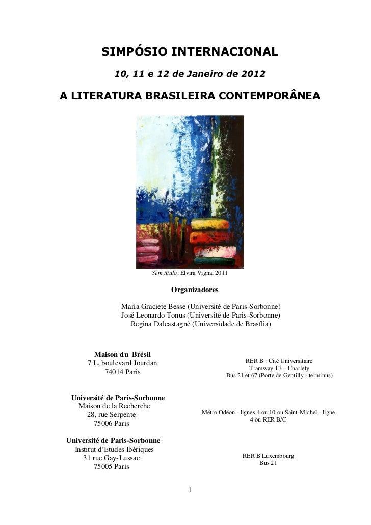 SIMPÓSIO INTERNACIONAL              10, 11 e 12 de Janeiro de 2012A LITERATURA BRASILEIRA CONTEMPORÂNEA                   ...
