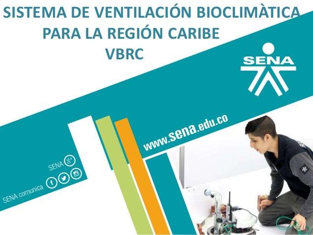 SISTEMA DE VENTILACIÓN BIOCLIMÀTICA PARA LA REGIÓN CARIBE VBRC