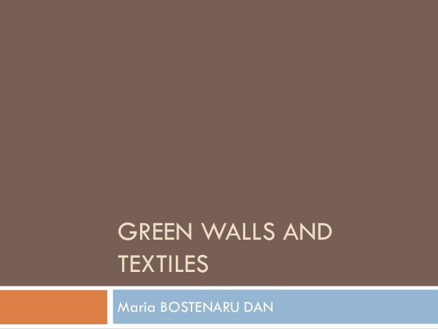GREEN WALLS AND TEXTILES Maria BOSTENARU DAN