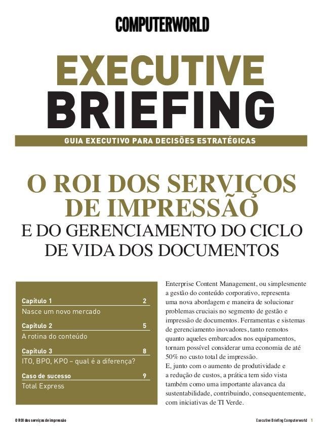 O roi dos serviços de impressão Executive Briefing Computerworld EXECUTIVE 1 briefingguia executivo para decisões estratég...