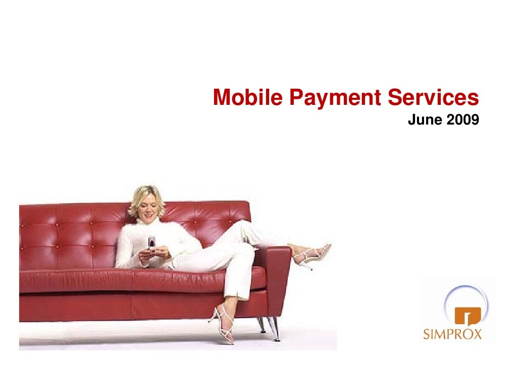 Mobile Payment Services                     June 2009     1