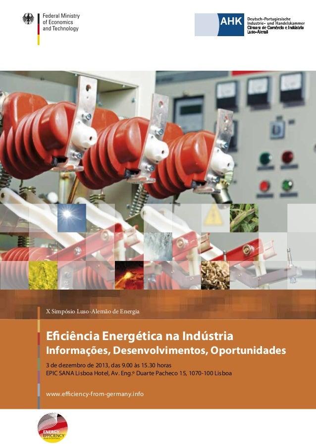 X Simpósio Luso-Alemão de Energia  Eficiência Energética na Indústria  Informações, Desenvolvimentos, Oportunidades 3 de d...