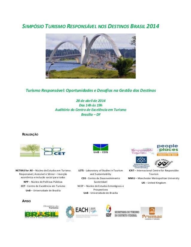 SIMPÓSIO TURISMO RESPONSÁVEL NOS DESTINOS BRASIL 2014 Turismo Responsável: Oportunidades e Desafios na Gestão dos Destinos...