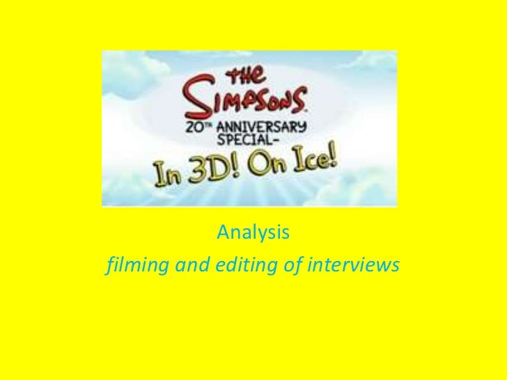 Analysisfilming and editing of interviews