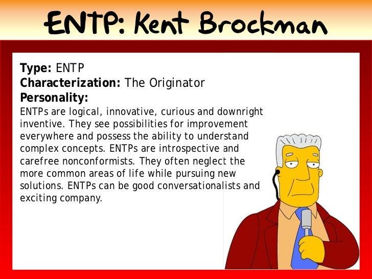 ENTP: Kent Brockman Type: ENTP