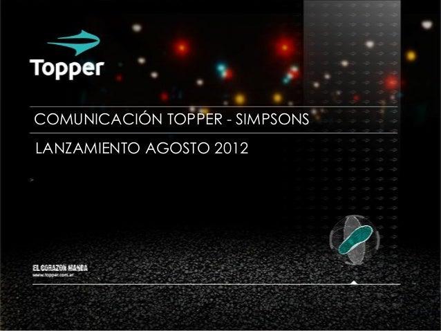 COMUNICACIÓN TOPPER - SIMPSONS LANZAMIENTO AGOSTO 2012