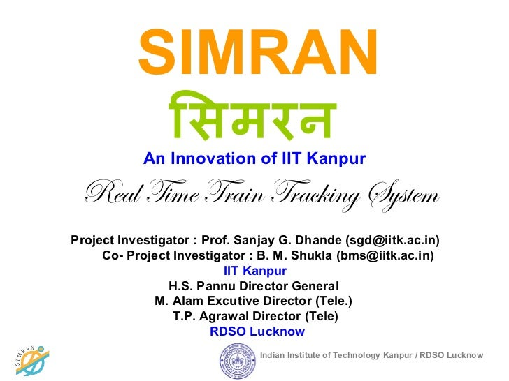 SIMRAN                ििमरन            An Innovation of IIT Kanpur Real Time Train Tracking SystemProject Investigator : P...