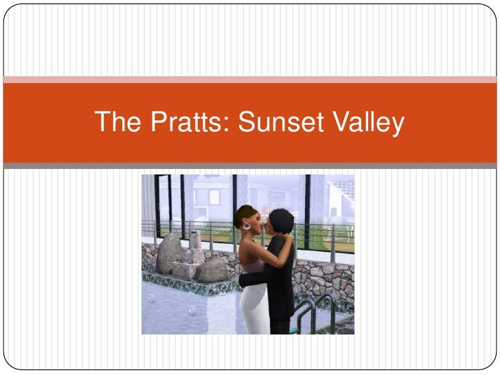 The Pratts: Sunset Valley<br />