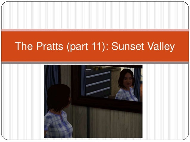 The Pratts (part 11): Sunset Valley