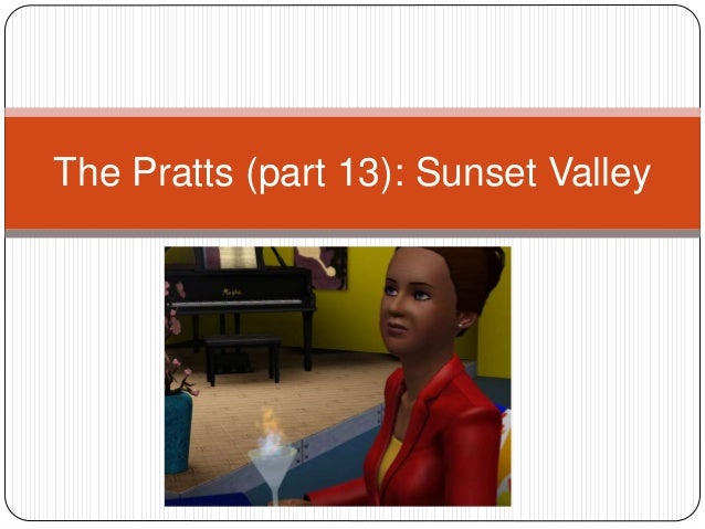 The Pratts (part 13): Sunset Valley