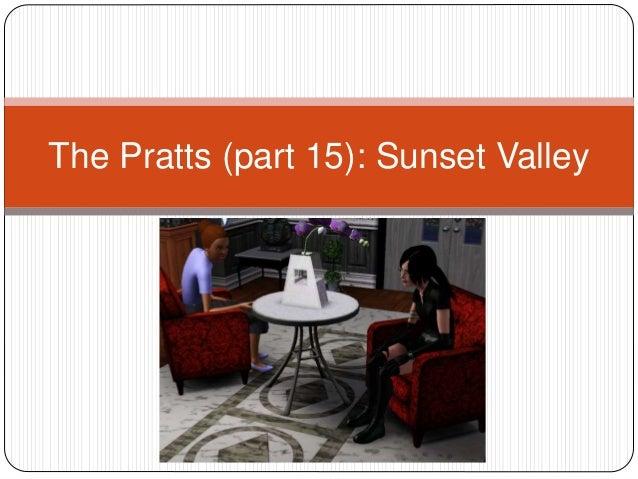 The Pratts (part 15): Sunset Valley