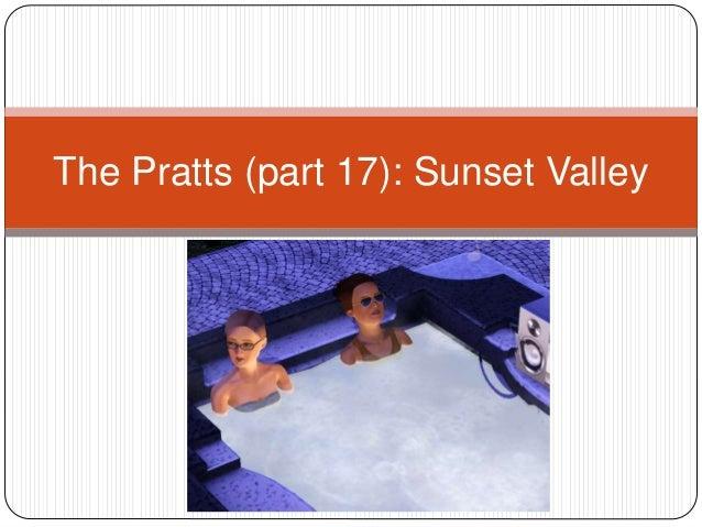 The Pratts (part 17): Sunset Valley