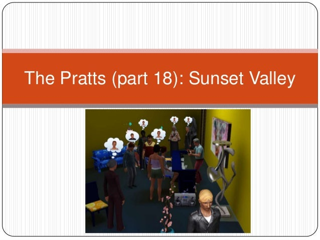 The Pratts (part 18): Sunset Valley