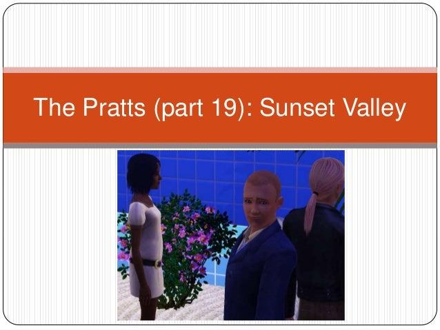 The Pratts (part 19): Sunset Valley