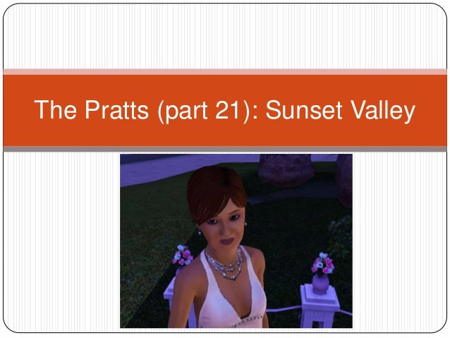 The Pratts (part 21): Sunset Valley