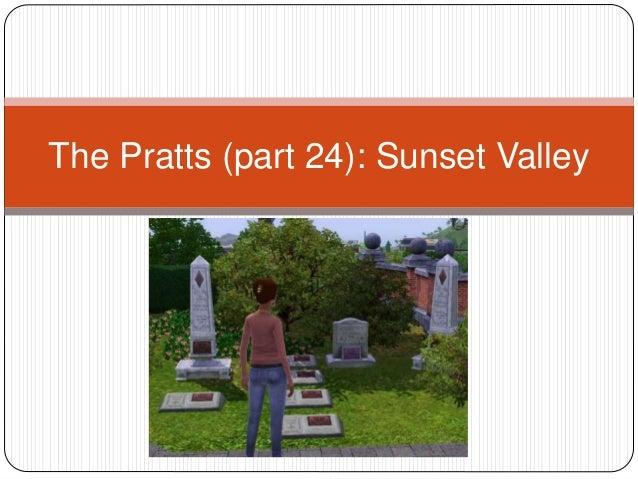 The Pratts (part 24): Sunset Valley