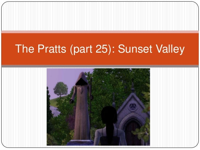The Pratts (part 25): Sunset Valley
