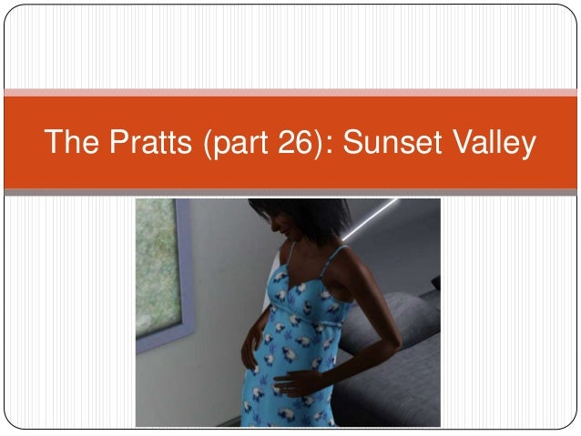 The Pratts (part 26): Sunset Valley