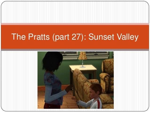The Pratts (part 27): Sunset Valley