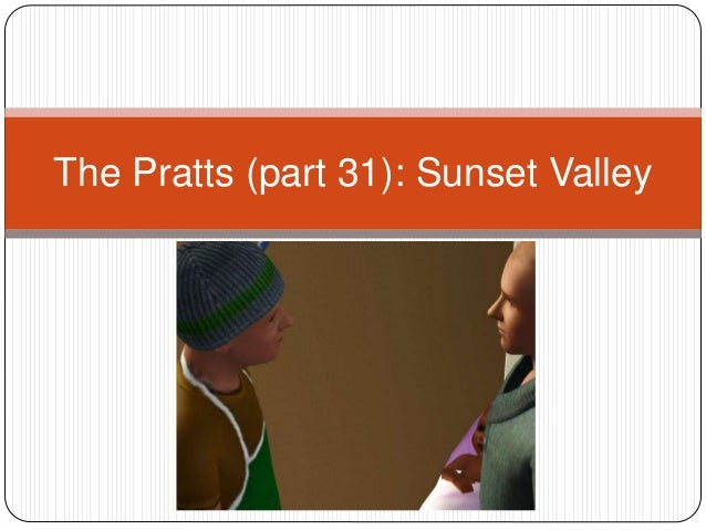 The Pratts (part 31): Sunset Valley