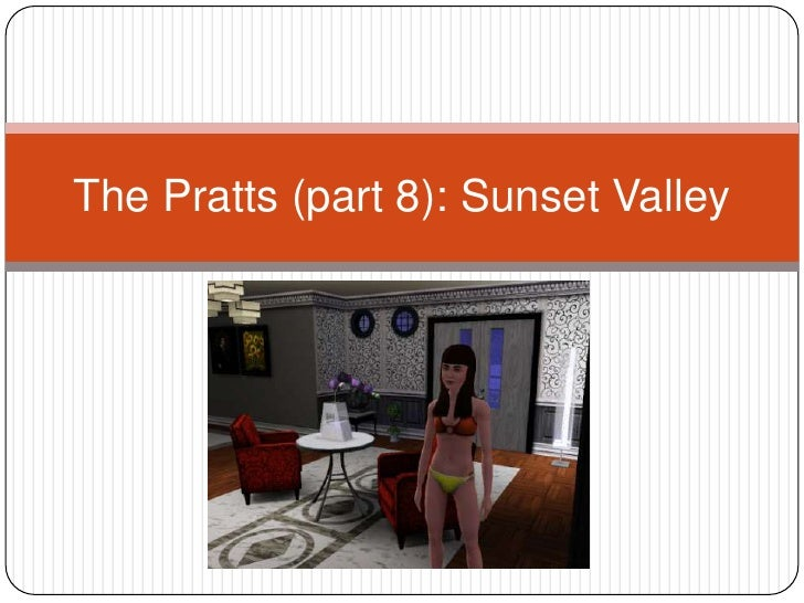 The Pratts (part 8): Sunset Valley<br />