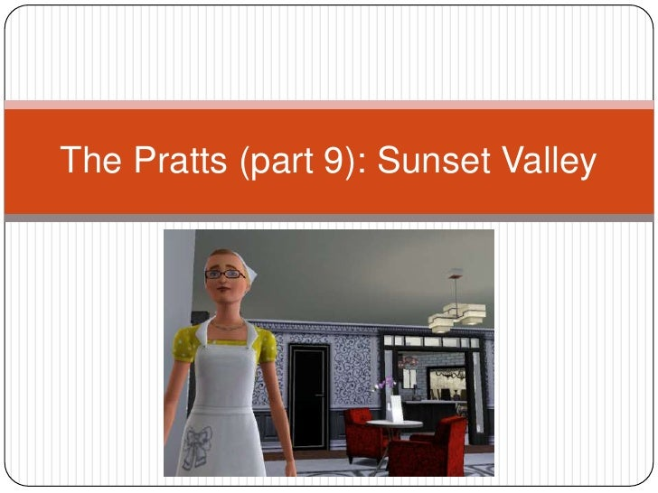 The Pratts (part 9): Sunset Valley<br />