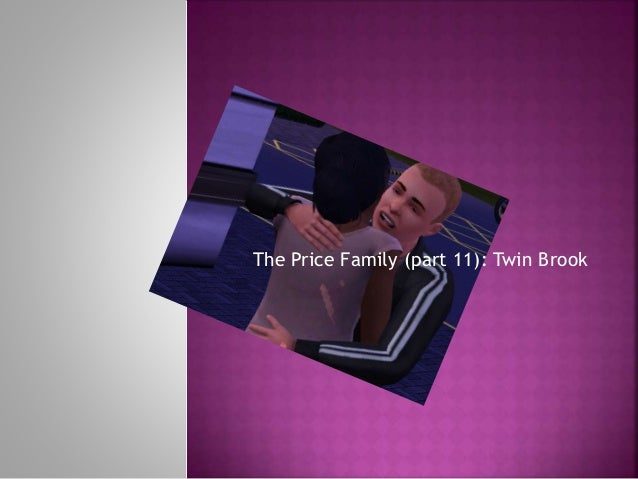 The Price Family (part 11): Twin Brook
