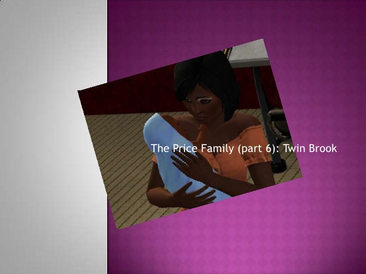 The Price Family (part 6): Twin Brook<br />