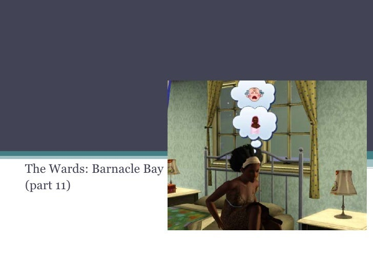 The Wards: Barnacle Bay<br />(part 11)<br />