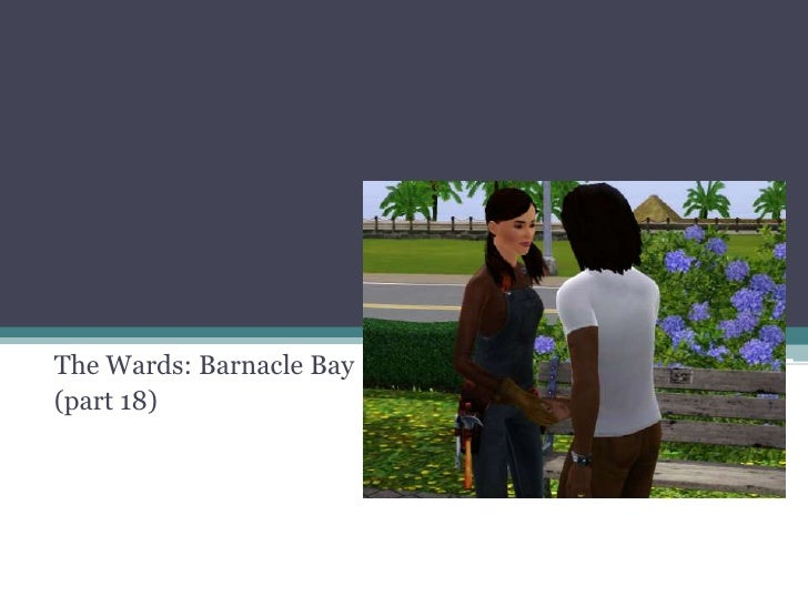 The Wards: Barnacle Bay<br />(part 18)<br />