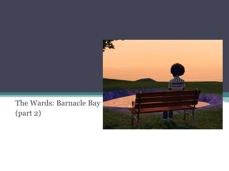 The Wards: Barnacle Bay<br />(part 2)<br />