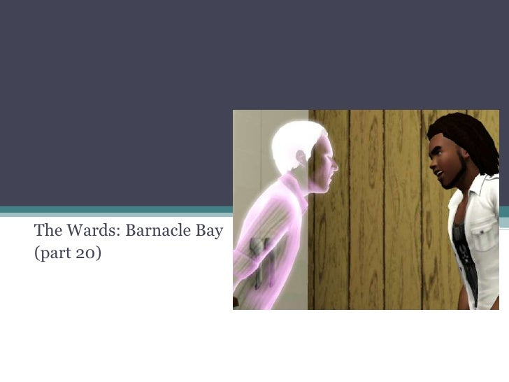 The Wards: Barnacle Bay<br />(part 20)<br />