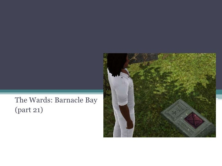 The Wards: Barnacle Bay<br />(part 21)<br />