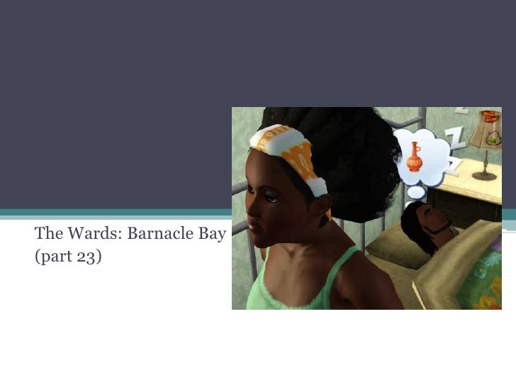 The Wards: Barnacle Bay<br />(part 23)<br />