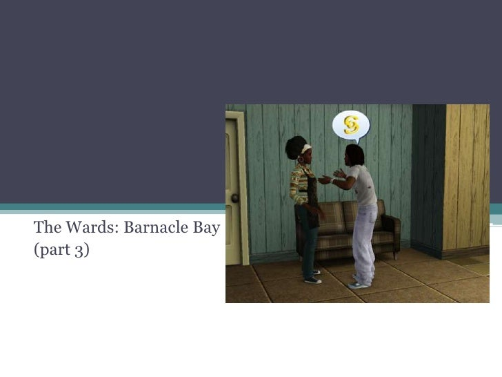 The Wards: Barnacle Bay<br />(part 3)<br />