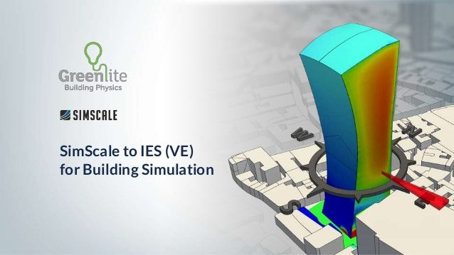 SimScale to IES (VE) for Building Simulation