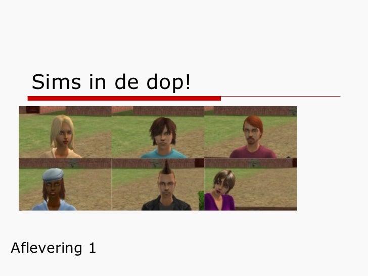 Sims in de dop! Aflevering 1