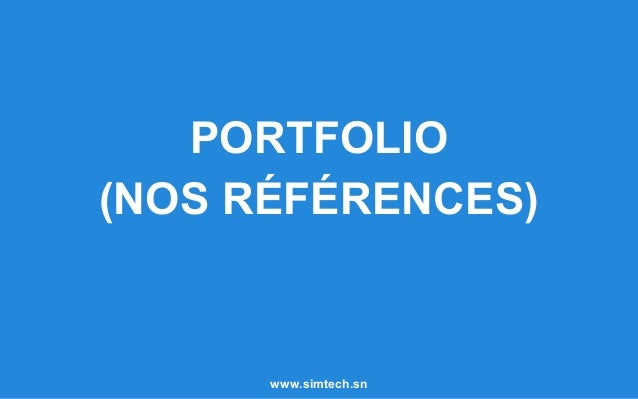 PORTFOLIO (NOS RÉFÉRENCES) www.simtech.sn