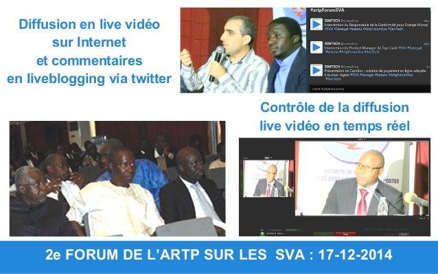 2e FORUM DE L'ARTP SUR LES SVA : 17-12-2014 Contrôle de la diffusion live vidéo en temps réel Diffusion en live vidéo sur ...