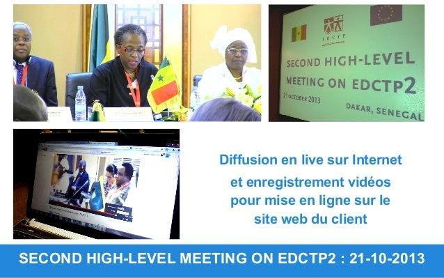SECOND HIGH-LEVEL MEETING ON EDCTP2 : 21-10-2013 Diffusion en live sur Internet et enregistrement vidéos pour mise en lign...