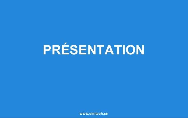 PRÉSENTATION www.simtech.sn