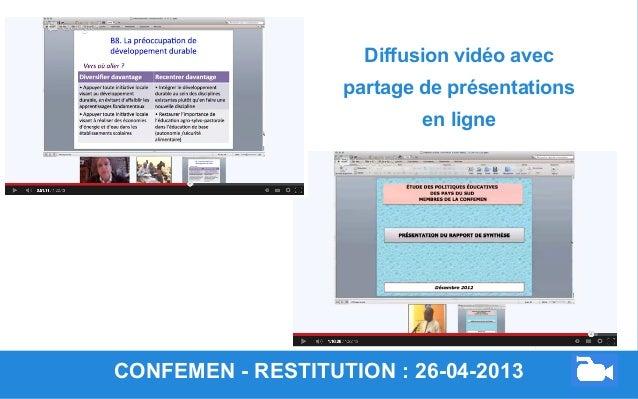 CONFEMEN - RESTITUTION : 26-04-2013 Diffusion vidéo avec partage de présentations en ligne