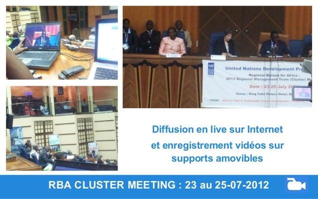 RBA CLUSTER MEETING : 23 au 25-07-2012 Diffusion en live sur Internet et enregistrement vidéos sur supports amovibles