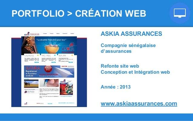 ASKIA ASSURANCES Compagnie sénégalaise d'assurances Refonte site web Conception et Intégration web Année : 2013 www.askiaa...