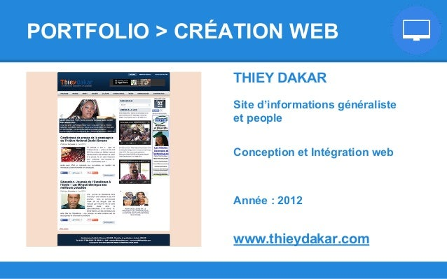 THIEY DAKAR Site d'informations généraliste et people Conception et Intégration web Année : 2012 www.thieydakar.com PORTFO...