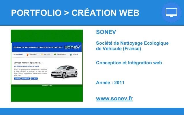SONEV Société de Nettoyage Ecologique de Véhicule (France) Conception et Intégration web Année : 2011 www.sonev.fr PORTFOL...