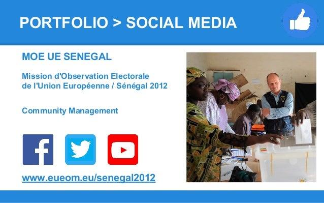 MOE UE SENEGAL Mission d'Observation Electorale de l'Union Européenne / Sénégal 2012 Community Management www.eueom.eu/sen...