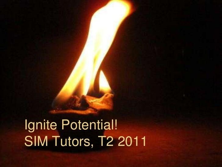 Ignite Potential!SIM Tutors, T2 2011<br />